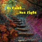 By Faith… Not Sight