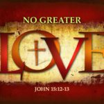 No Greater Love….