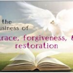 Never Underestimate God's Forgiveness & Restoration