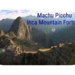 Machu Picchu: Inca Mountain Fortress