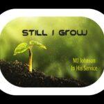 Still I Grow
